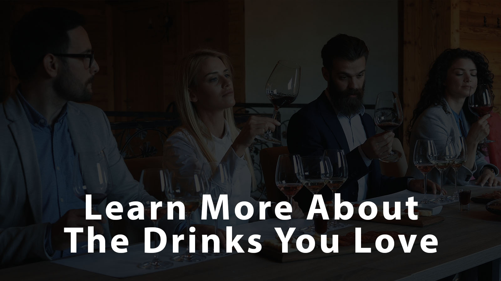 Learn More About The Drinks You Love