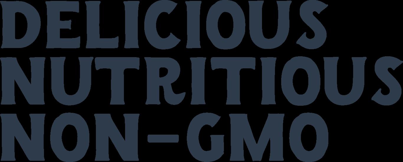 delicious nutritious non-gmo