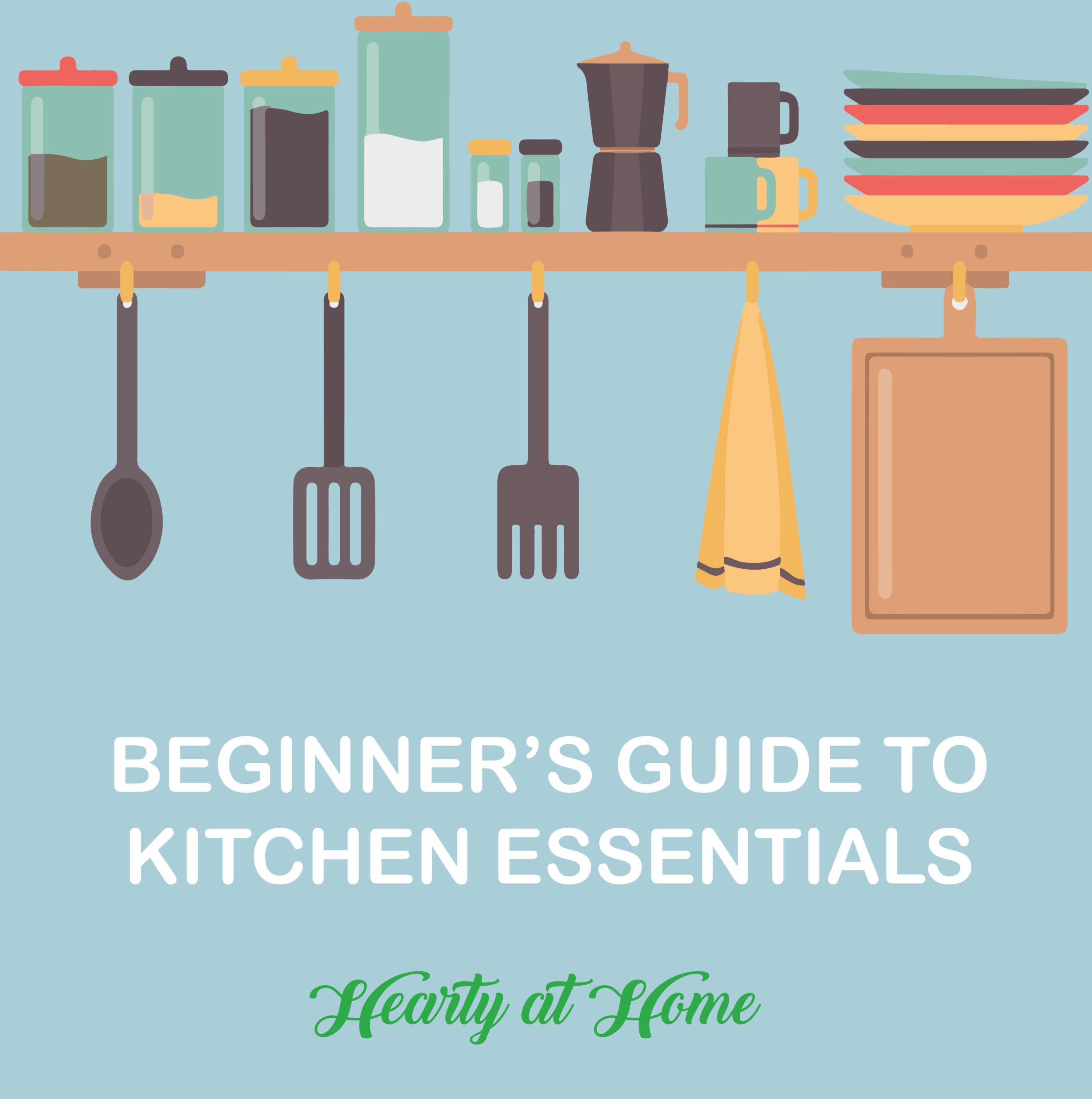 Beginner's Guide to Kitchen Essentials