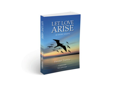 Let Love Arise by Randall Tremba – 40th Anniversary Book of Essays