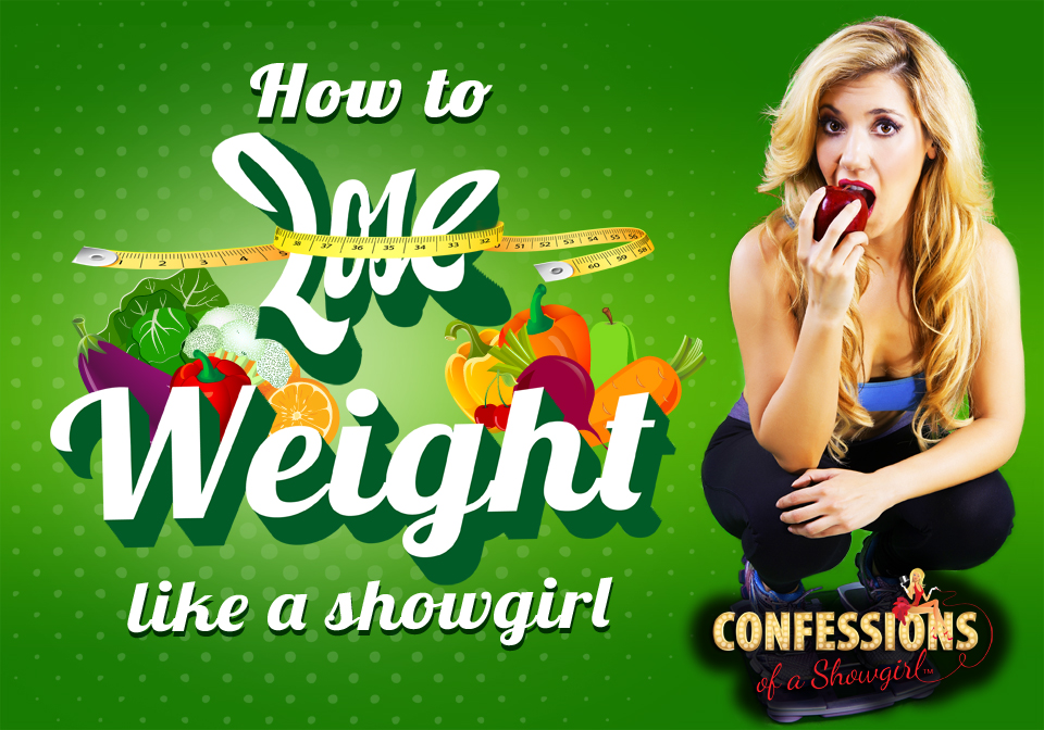 Maren Wade's Confessions of a Showgirl: How to Lose Weight Like a Showgirl