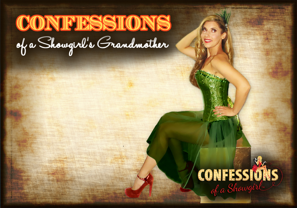 Maren Wade's Confessions of a Showgirl: Confessions of a Showgirl's Grandmother