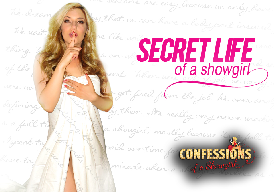 Confessions of a Showgirl: The Secret Life of a Showgirl