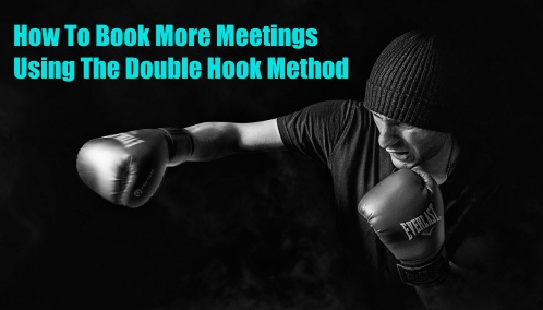How To Book Meetings Using The Double-Hook Method