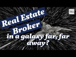 Real Estate Broker in a Galaxy Far Far Away?