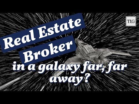 Real Estate Broker in a Galaxy Far Far Away?