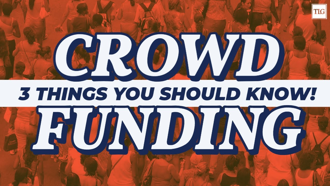 3 Things about Crowdfunding YOU MAY NOT KNOW!