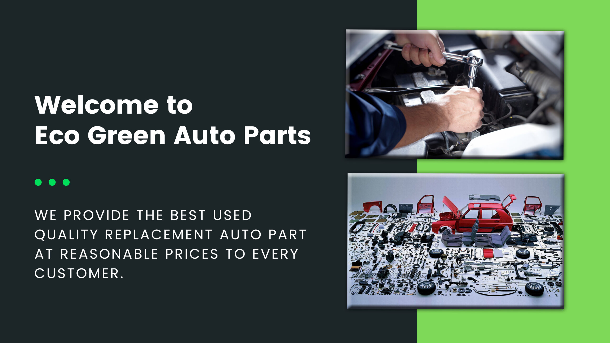 Eco Green Auto Parts: We provide the best used quality replacement auto part at reasonable prices to every customer
