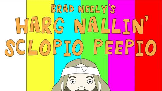 This show Hates You! Brad Neely, discuss his new animated sketch show, Harg Nallin' Sclopio Peepio