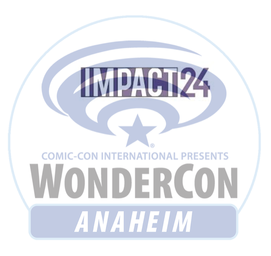 Impact24 Packs In The Industry Talent For Plethora Of Wonderful WonderCon Panels!