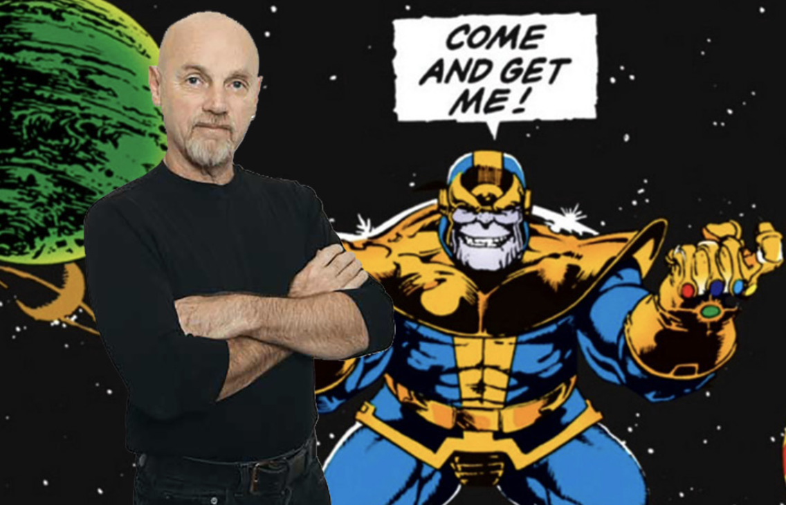 """Comic Book GOD Jim Starlin Makes His INEVITABLE Return to SDCC19 Celebrating Thanos's """"Best Years Ever""""!"""