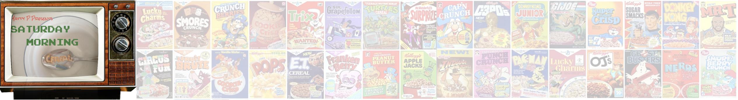Matty P Presents: Saturday Morning Cereal