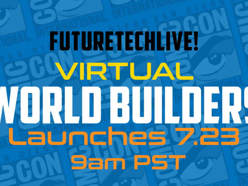 COMIC-CON at Home TECH PLAYGROUND FutureTechLive! GOES VIRTUAL