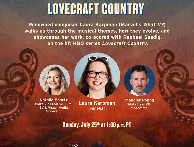 """BMI AND WHITE BEAR PR PRESENT  """"BEHIND THE SCORE OF LOVECRAFT COUNTRY"""" AT COMIC-CON 2021"""