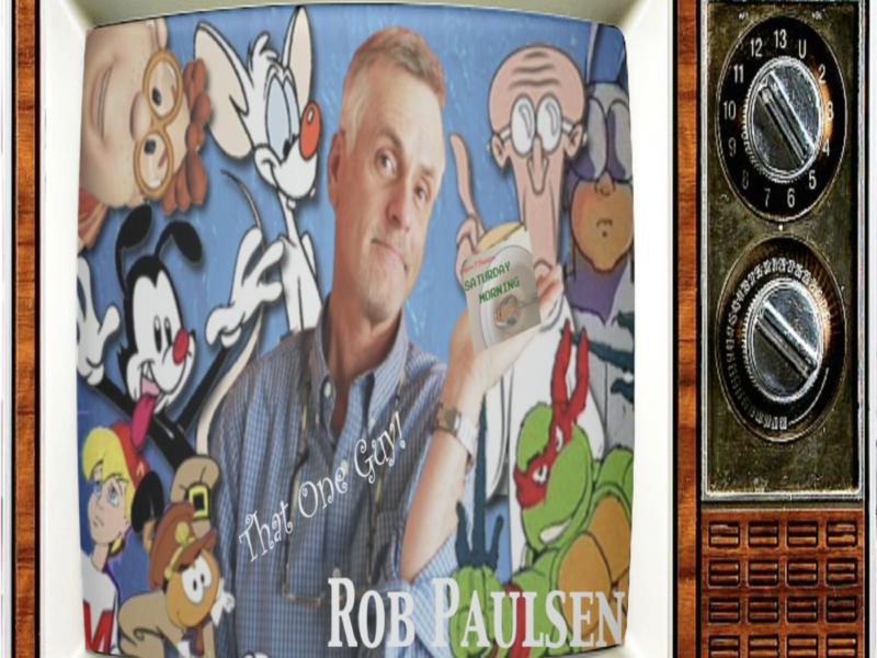 "Episode 104: ROB PAULSEN: ""That One Guy"" You've Heard. A Lot!"