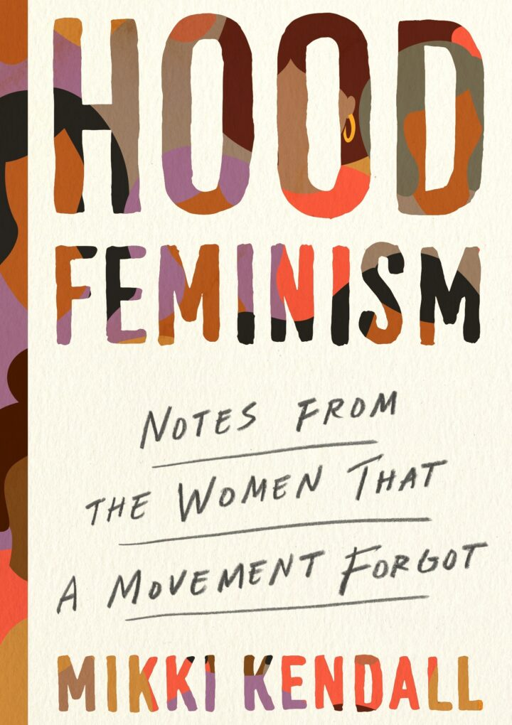 """""""Hood Feminism: Notes from the Women That a Movement Forgot"""" by Mikki Kendall"""