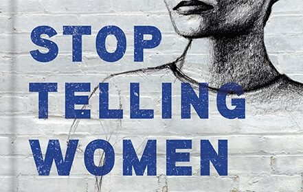 """Stop Telling Women to Smile: Stories of Street Harassment and How We're Taking Back Our Power"""