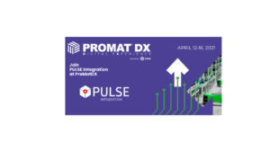 PULSE Welcomes You To ProMat DX