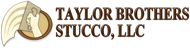 TAYLOR BROTHERS STUCCO, LLC