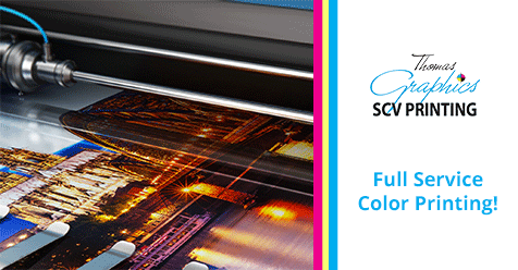 All Your Printing Needs in One Convenient Location!  S CV Printing & Thomas Graphics