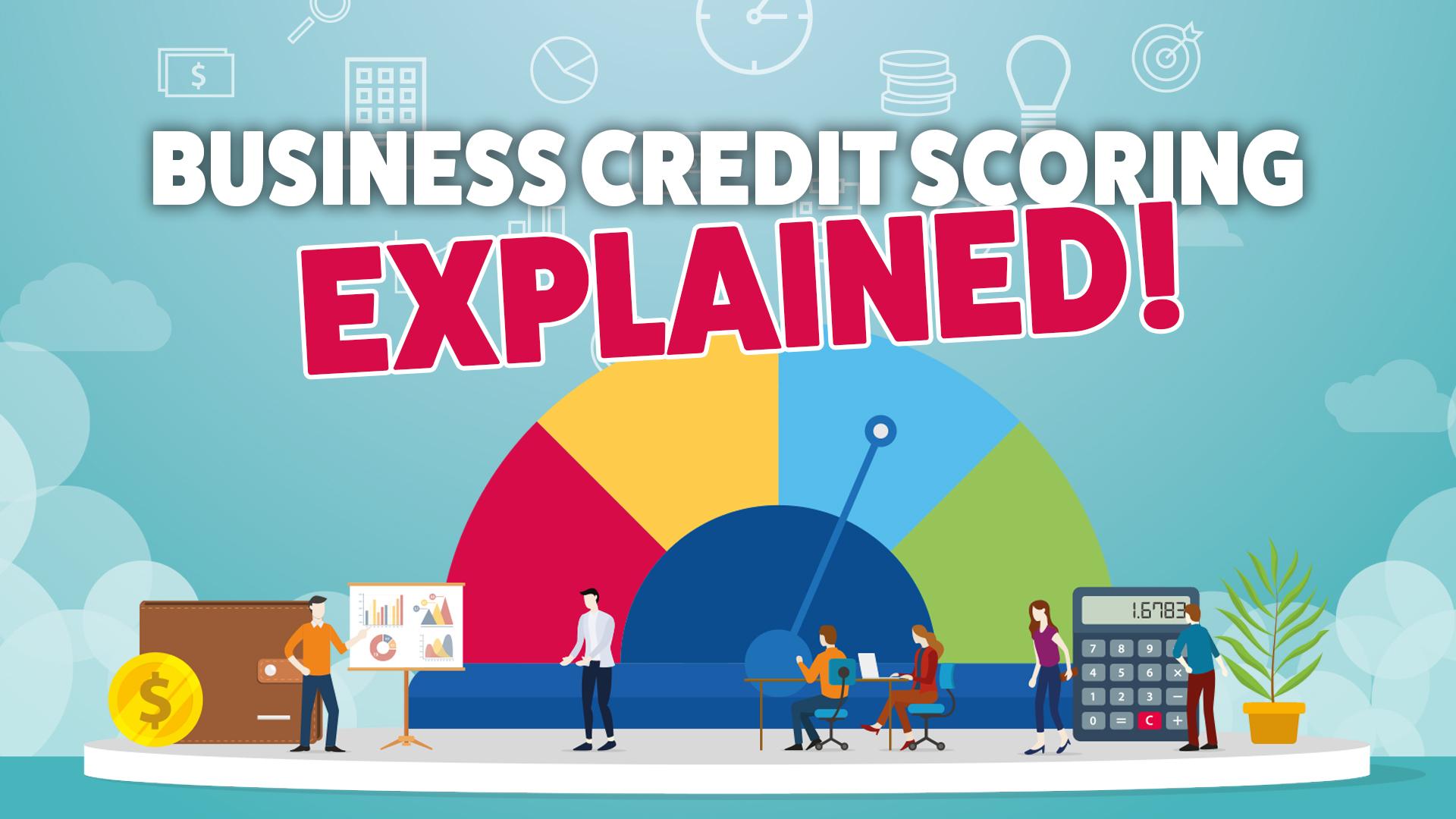 Business Credit Scoring Explained