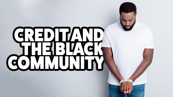 Credit and The Black Community