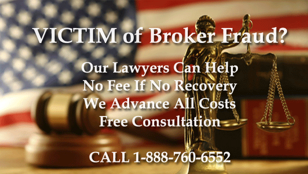 Victim of Broker Fraud? Our lawyers can help. No fee if no recovery.