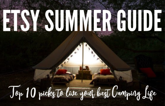 Etsy Summer Guide Camping Life