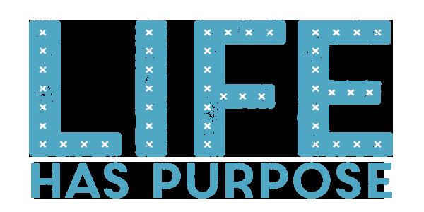 Life Has Purpose podcast