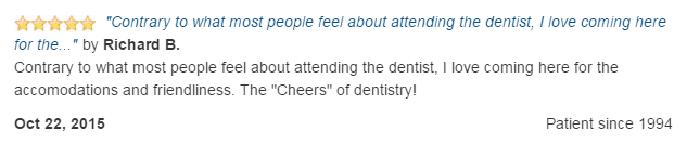 Contrary to how most people feel about going to the dentist, I love coming here. They are the Cheers of dentistry!