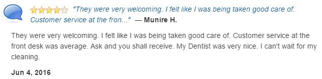 Very welcoming. I felt like I was being taken good care of. My dentist was very nice.