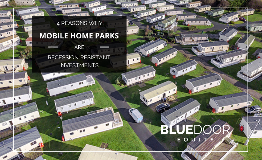 4 Reasons Why Mobile Home Parks are Recession Resistant Investments