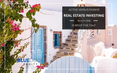 Active Versus Passive Real Estate Investing – Which One Is Right For You?