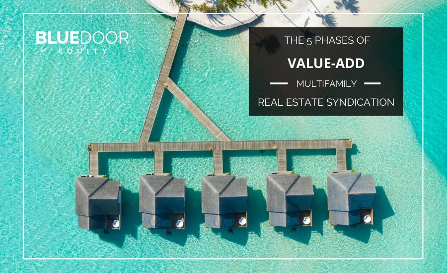 The 5 Phases Of Value-Add Multifamily Real Estate Syndications