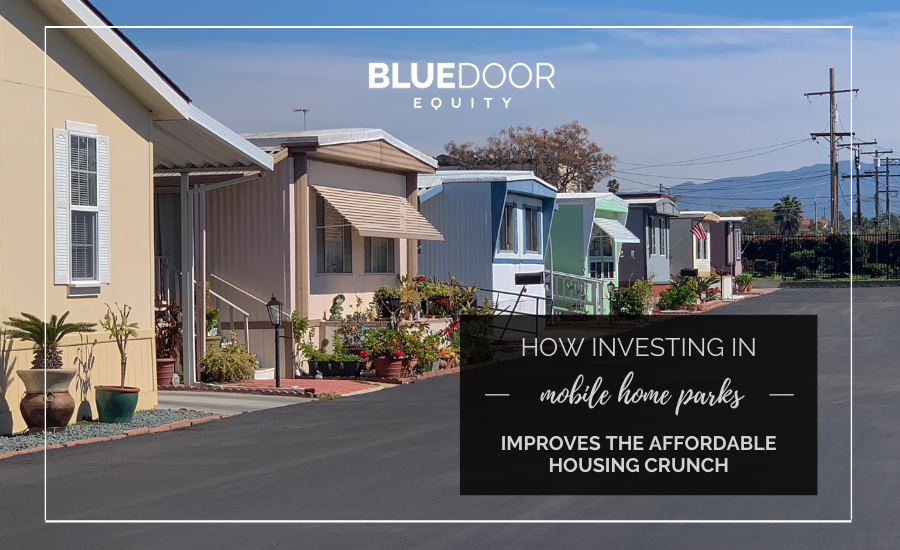 How Investing In Mobile Home Parks Improves the Affordable Housing Crunch