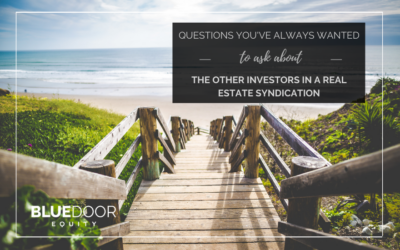 Questions You've Always Wanted To Ask About The Other Real Estate Investors In A Real Estate Syndication