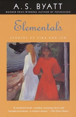Elementals: Stories of Fire and Ice by A. S. Byatt