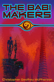 The Babi Makers by Christopher Geoffrey McPherson