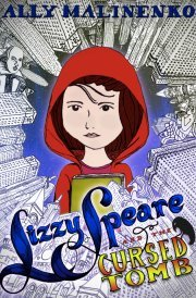 Lizzy Speare and the Cursed Tomb by Ally Malinenko
