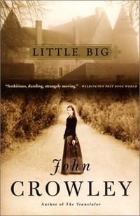 Little, Big by John Crowley