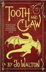 Tooth and Claw by Jo Walton
