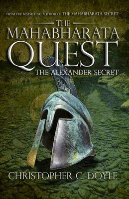 The Mahabharata Quest – The Alexander Secret by Christopher C. Doyle