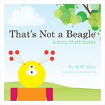 That's Not A Beagle by M.W. Penn