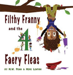 Filthy Franny and the 4 Faery Fleas