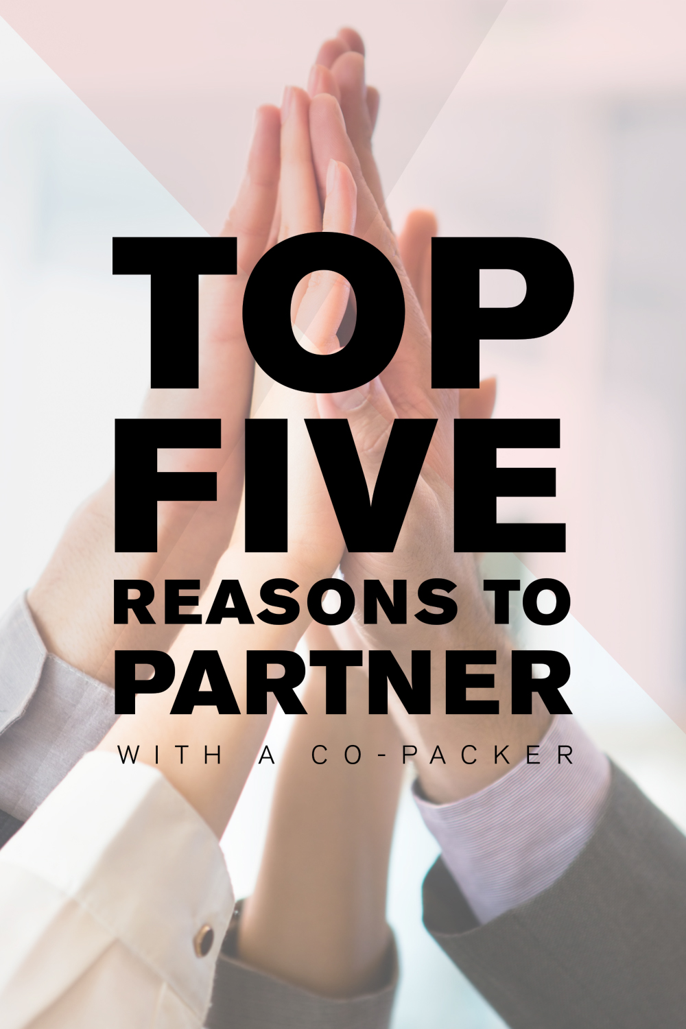 Top Five Reasons To Partner With A Co-Packer