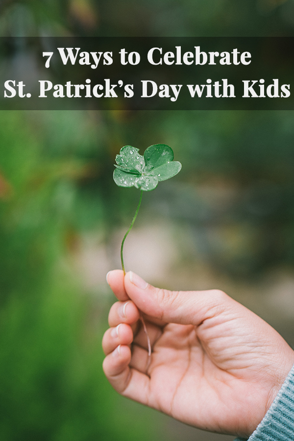 St. Patrick's Day is nearly upon us and that means it is time to celebrate all things Ireland! Here are 7 ways to celebrate St. Patrick's Day with kids.