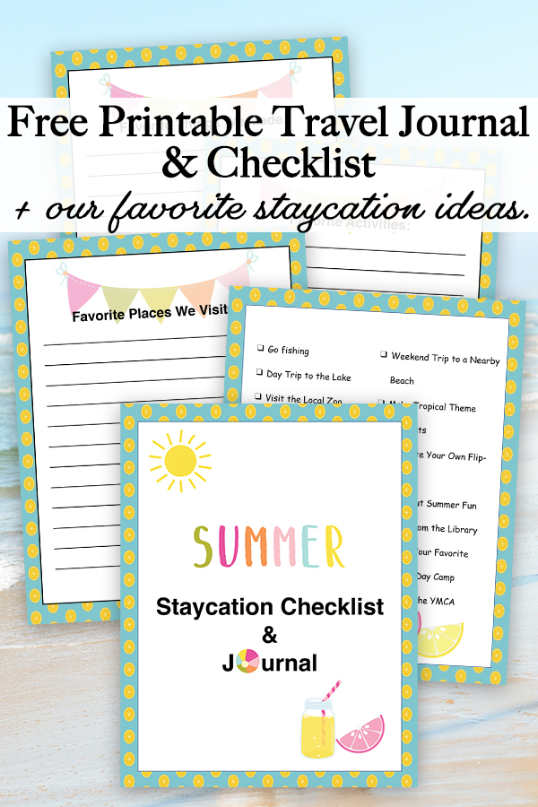 No time for a family vacation? Instead, plan an awesome summer staycation with our free printable travel journal and checklist.