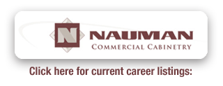 Commercial Cabinetry Careers with Nauman Comeercial Cabinetry