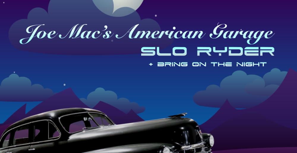 "LISTEN TO JOE MAC'S AMERICAN GARAGE TRACK ""SLO RYDER"" FROM UPCOMING CD SINGLE"