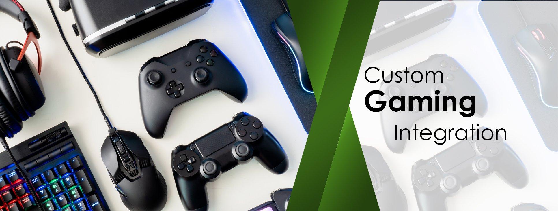 Custom Gaming Integration